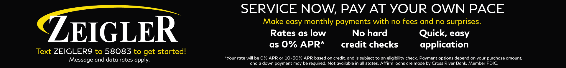 Zeigler Service. Service Now Pay At your own time.