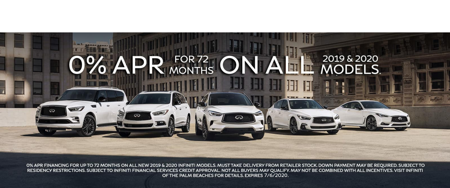 0% APR fo 72 months on all new 2019 and 2020 INFINITI Models