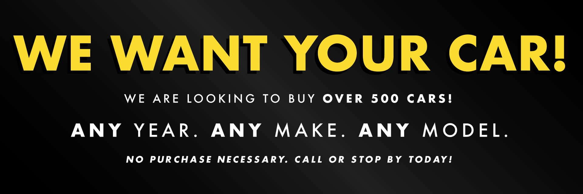16513 kenaut Aug20 We Want Your Car Digital Graphics-1-1920X640