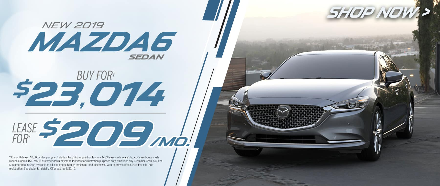 2019 Mazda6 $209 Per Month OR Buy For $23014