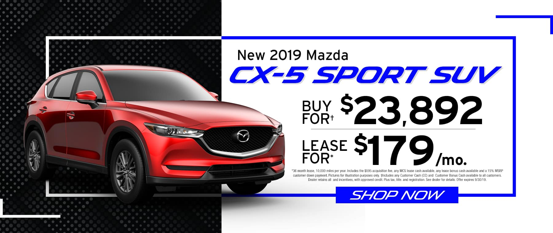 2019 Mazda CX-5	$179 Per Month OR Buy For $23893
