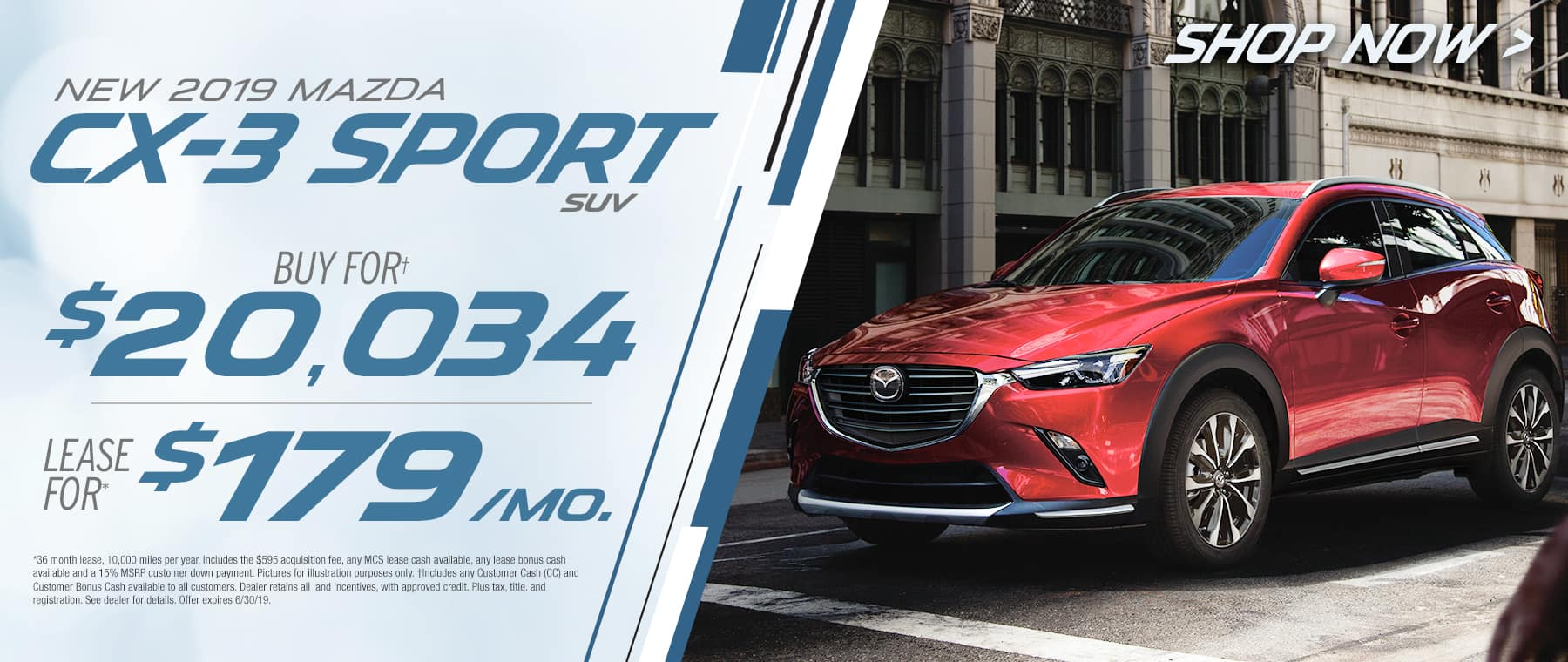 2019 Mazda CX-3$179 Per Month OR Buy For $20034