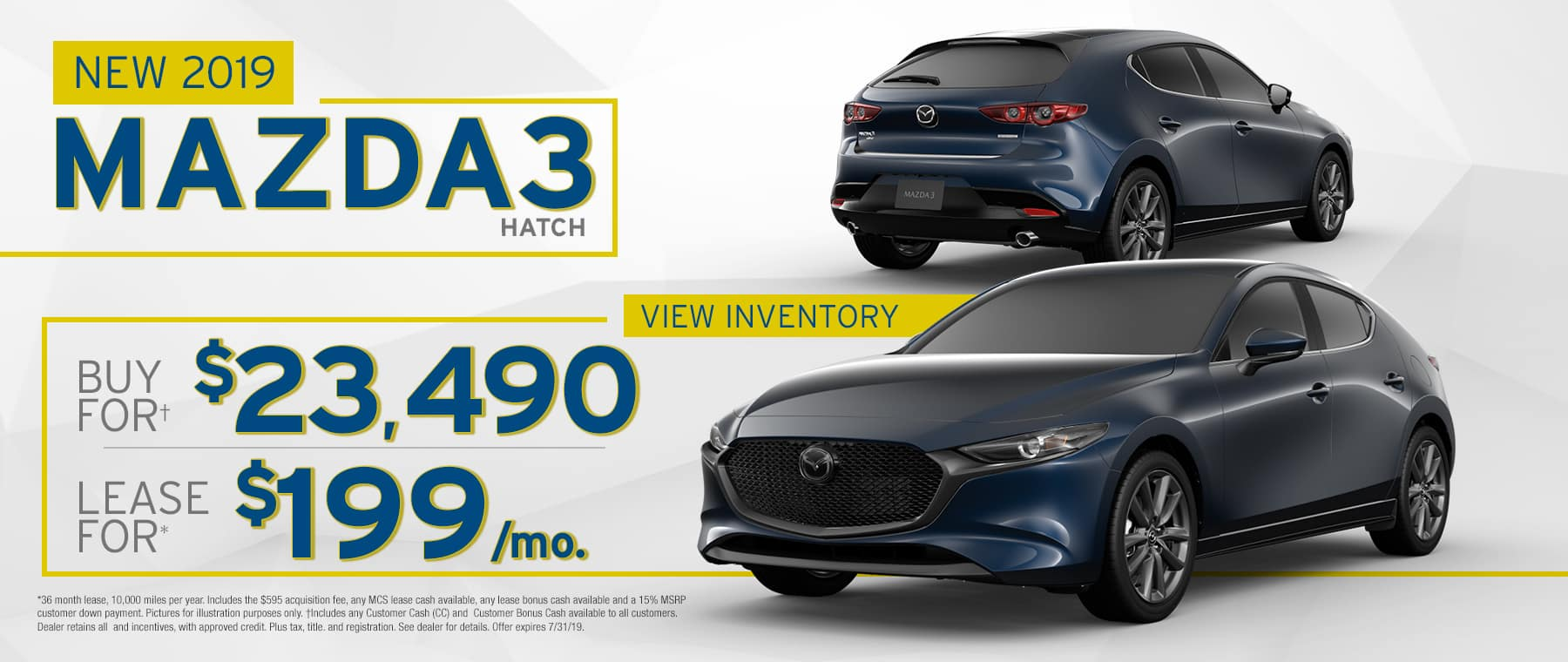 2019 Mazda3 Hatch	$199 Per Month OR Buy For $23490