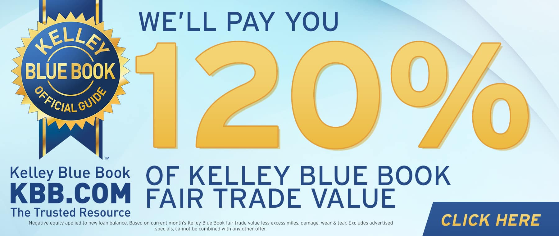 WE'LL PAY YOU 120% OF KBB FAIR TRADE VALUE