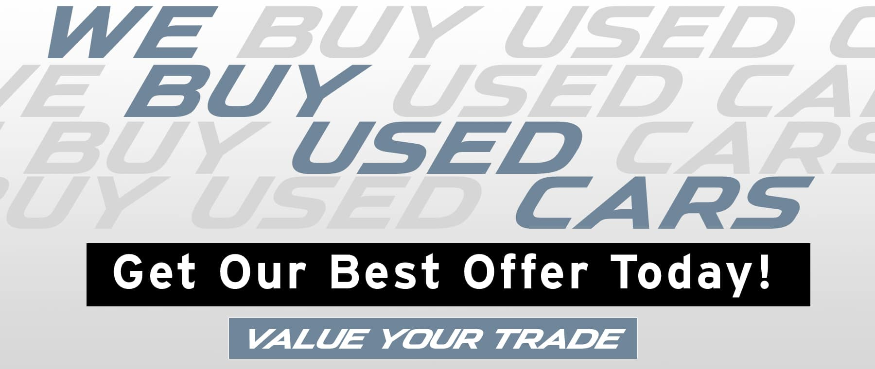 We Buy Used Cars | Get Our Best Offer Today!