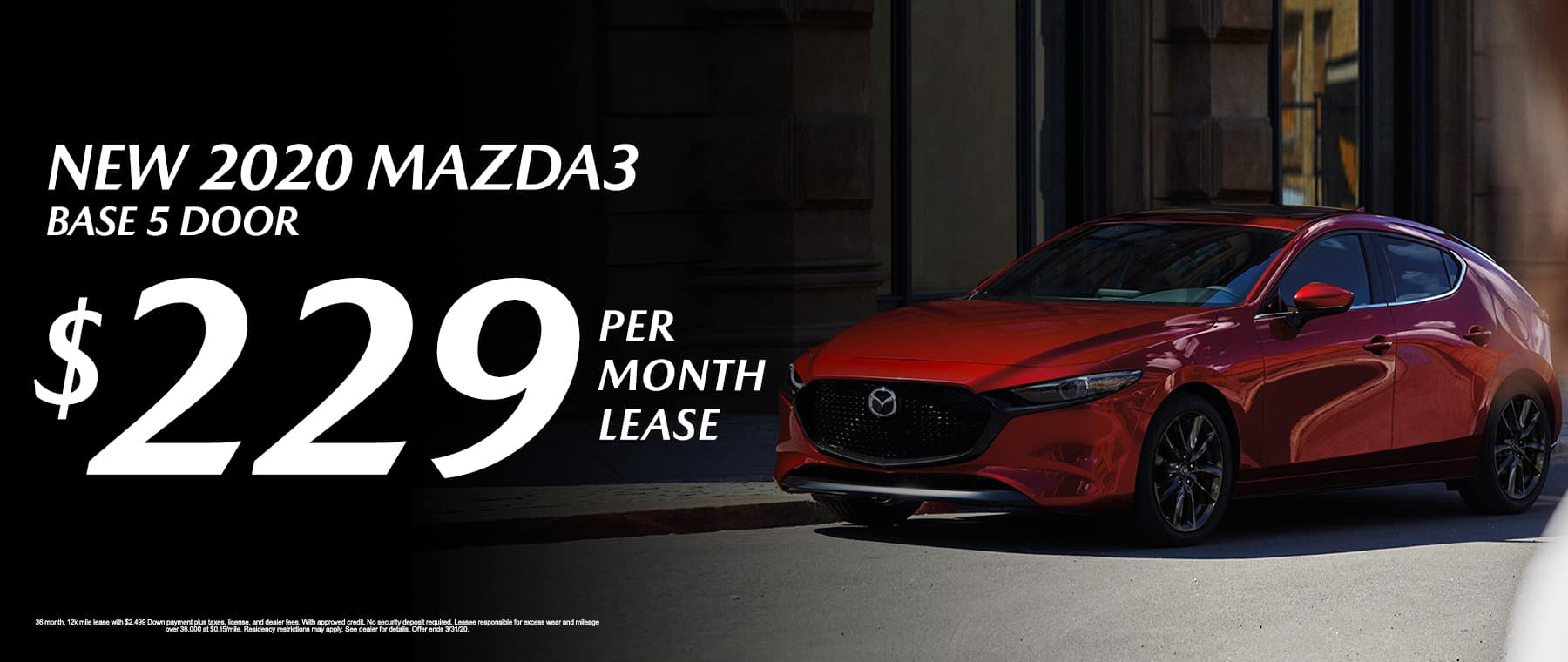 New 2020 Mazda3 Base 5 Door Lease for $229/mo.