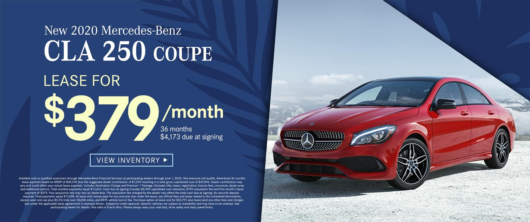 2020 CLA 250 Coupe $379 Per Month 36 Months/10k Miles $4173 Due at signing