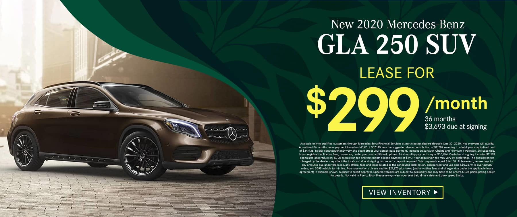 2020 GLA 250 SUV $299 Per Month 36 Months/10k Miles $3693 Due at signing