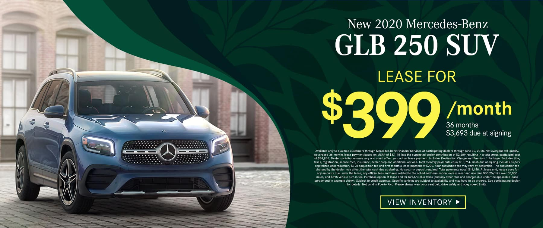 2020 GLB 250 SUV $399 Per Month 36 Months/10k Miles $3693 Due at signing