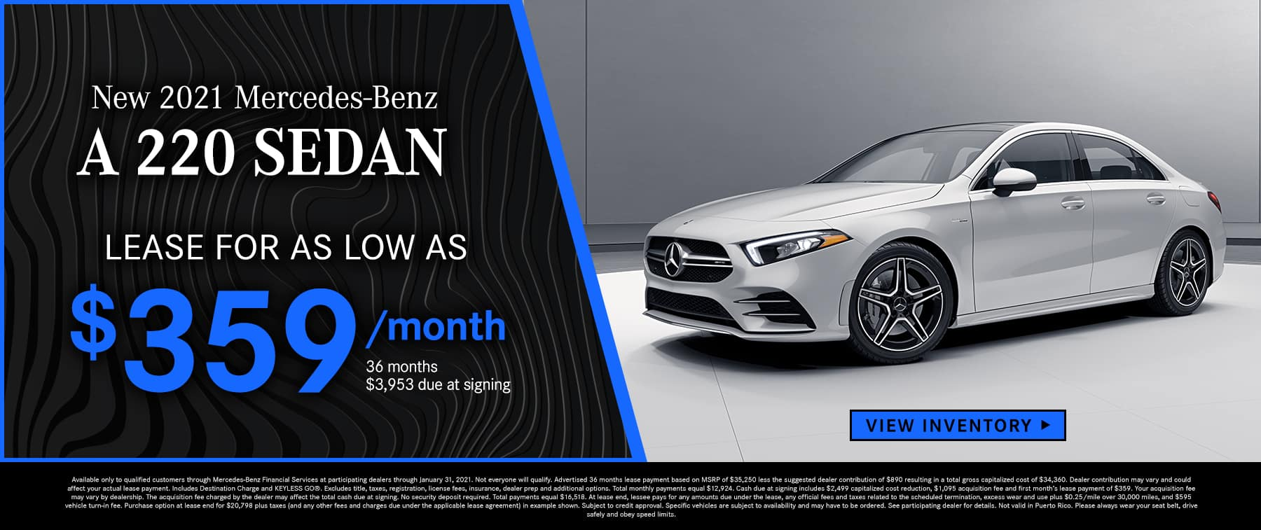 2021 A 220 Sedan Lease as low as $359 Per Month 36 Months/10k Miles $3,953 Due at Signing