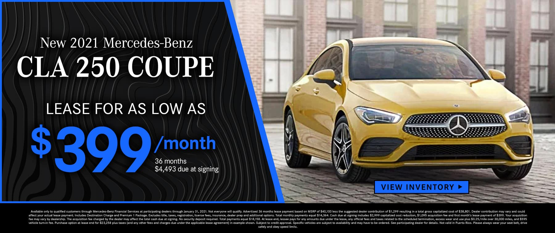 2021 CLA 250 Coupe Lease as low as $399 Per Month 36 Months/10k Miles $4,493 Due at signing