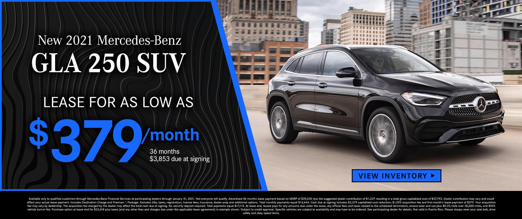 2021 GLA 250 SUV Lease as low as $379 Per Month 36 Months/10k Miles $3,853 Due at signing