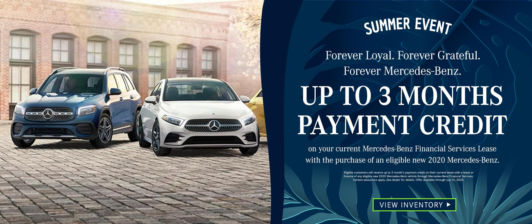 Up to 3 Months Payment Credit on your current Mercedes-Benz Financial Services Lease with the purchase of an eligible new 2020 Mercedes- Benz