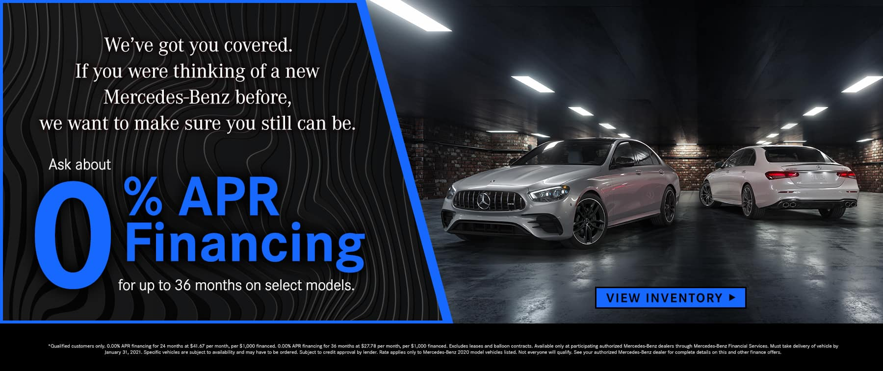 Ask about 0% APR Financing for up to 36 months on select models.