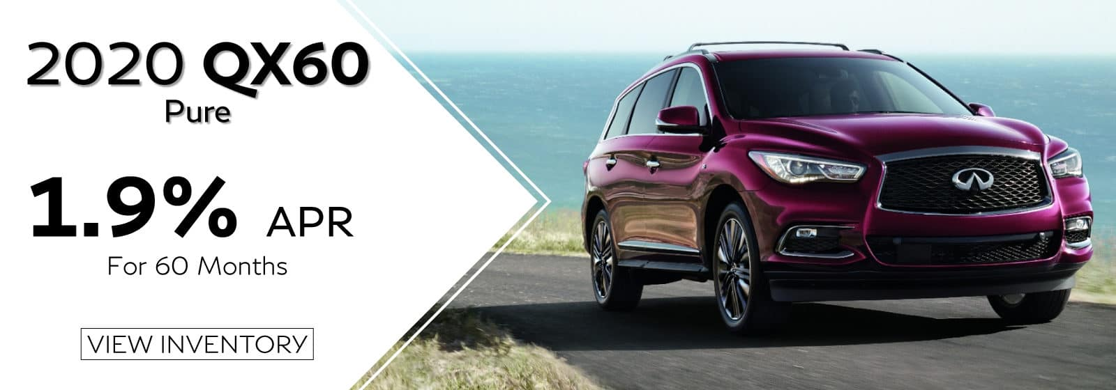 2020 QX60. 1.9% APR financing for 60 months. Purple QX60 driving on road with ocean in background. View Inventory button.