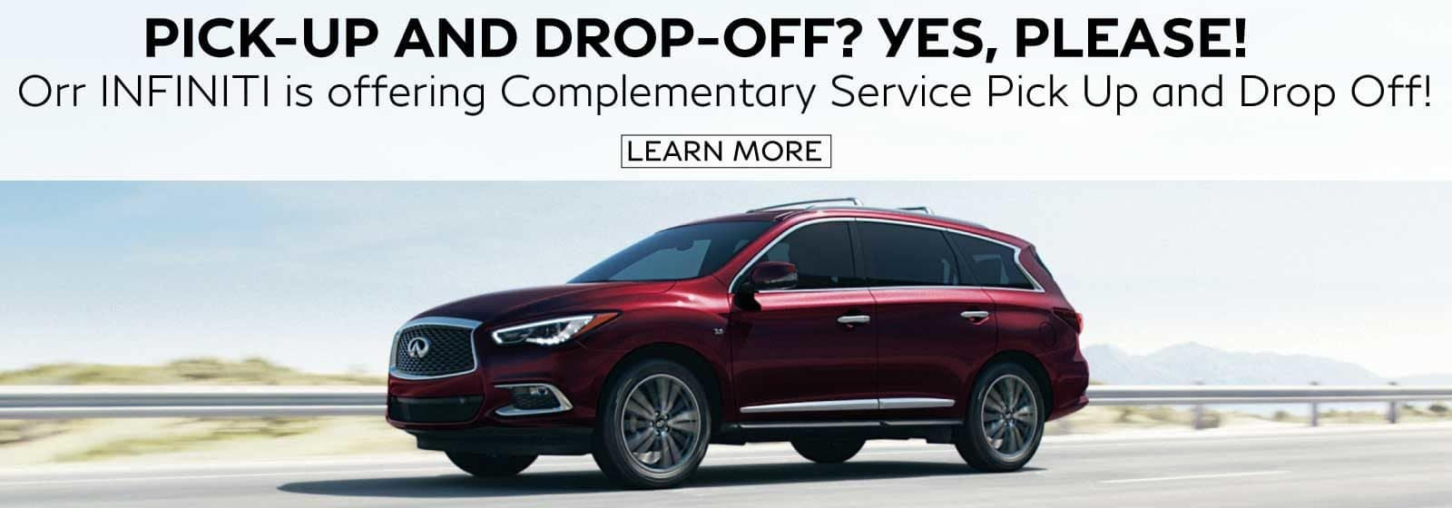 Pick-up and drop-off? yes please! complementary pick up and drop off at Orr INFINITI