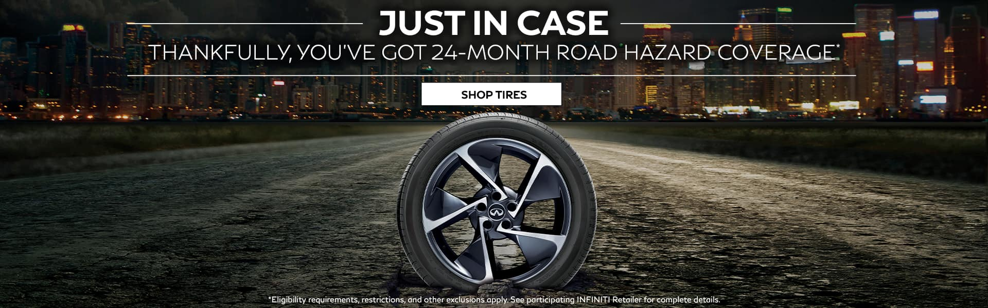 Eligibility requirements, restrictions, and other exclusions apply. See participating INFINITI Retailer for complete details.