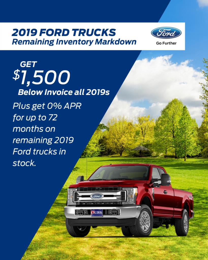 ALL REMAINING 2019 FORD TRUCKS AND VANS $1,500 BELOW INVOICE + REBATES!
