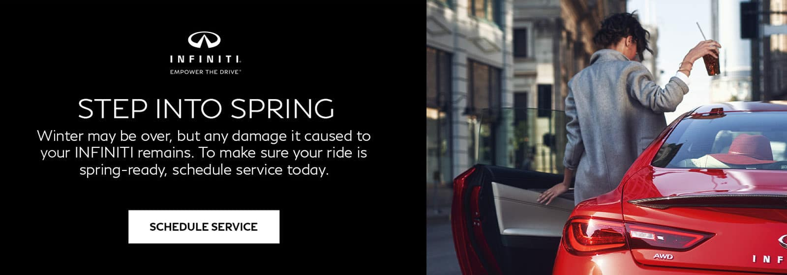 Get your INFINITI ready for spring, schedule service.