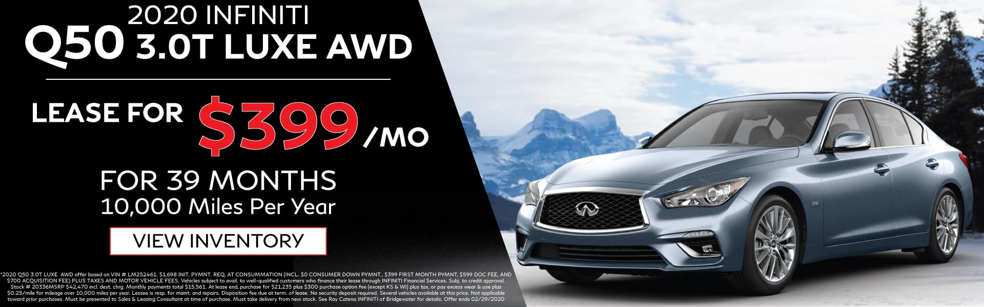 2020 INFINITI Q50 3.0t Luxe AWD. Lease for $399 a month for 39 months. 10,000 miles per year. See retailer for complete details. Image is of a 2020 Q50 on the snow next to a mountainside.