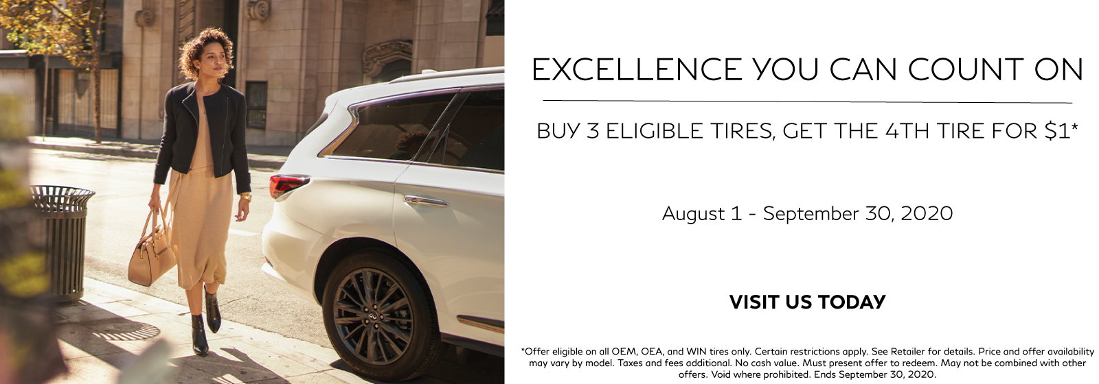 Excellence you can count on. Buy 3 eligible tires, get the 4th tire for $1. Expires 9/30/2020. Visit us today.