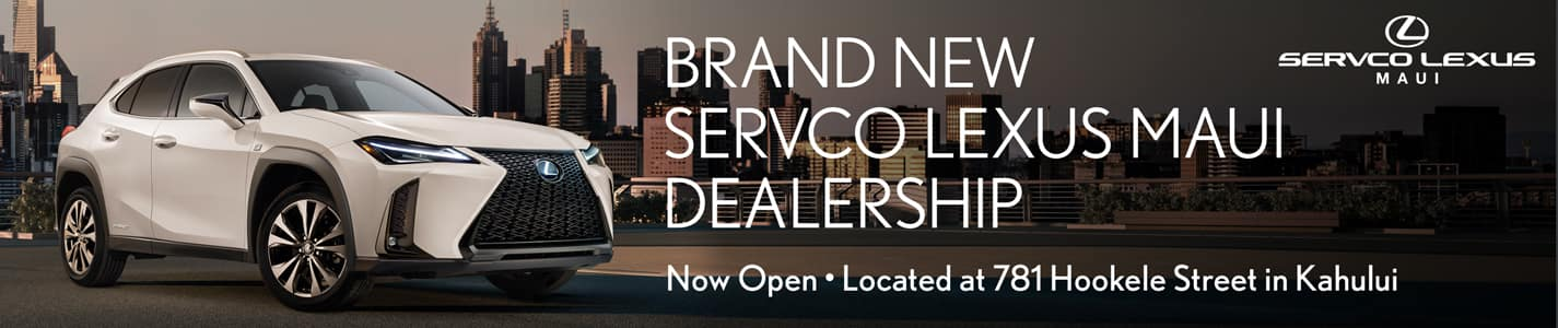 Brand New Servco Lexus Maui Dealership Now Open Located at 781 Hookele Street in Kahului