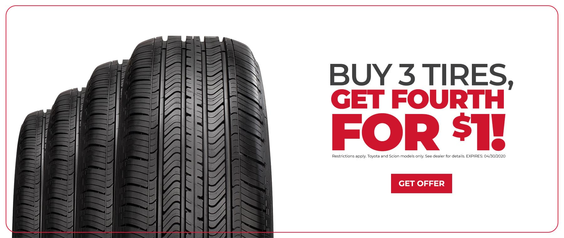 Buy 3 Tires Get Fourth for $1