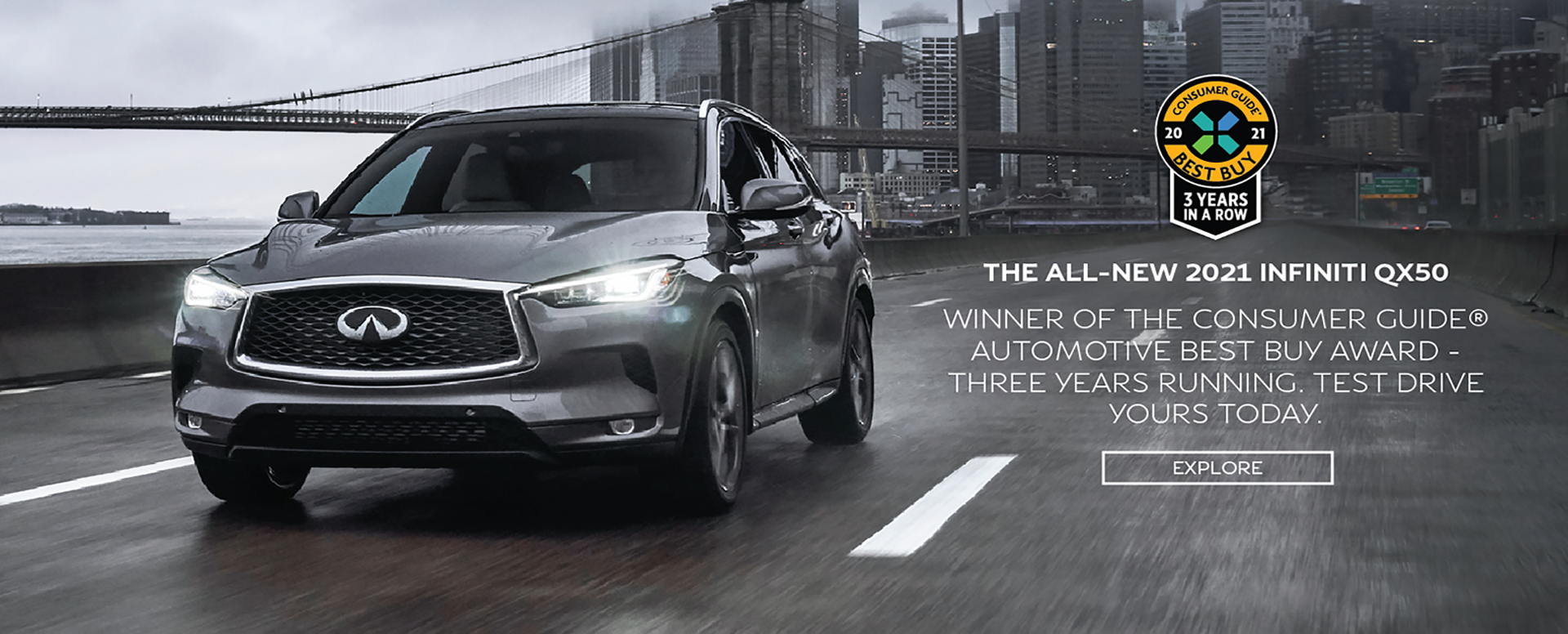 The all-new 2021 INFINITI Q50. Winner of the consumer guide automotive best buy award three years running. Test drive yours today. Click to explore.