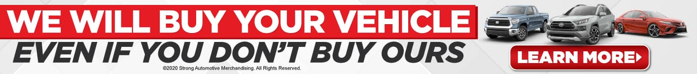 We will buy your vehicle even if you don't buy ours | Learn More