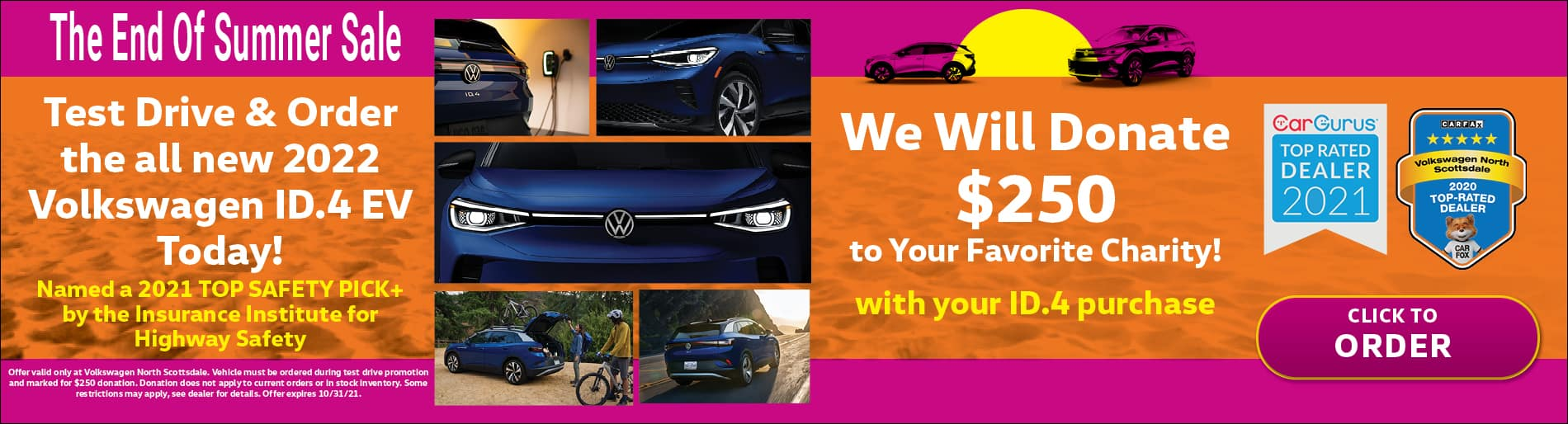 Test drive & order the all new 2022 VW ID.4 EV and we will donate $25 to your favorite charity